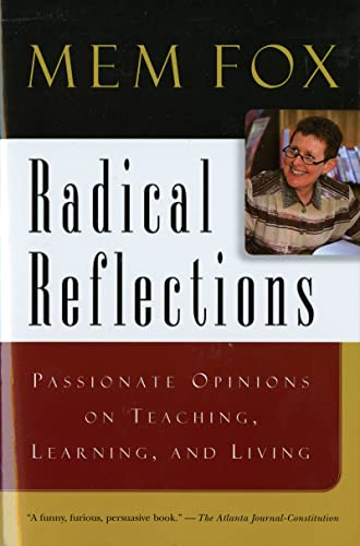 Radical Reflections Passionate Opinions on Teaching, Learning, and Living