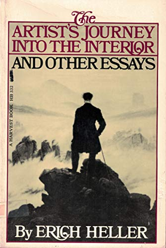 The Artist's Journey into the Interior, and Other Essays: Erich Heller