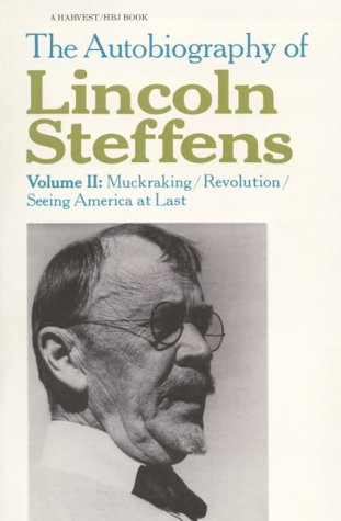 9780156093965: Autobiography of Lincoln Steffens, Vol. 2: Muckraking/Revolution/Seeing America at Last