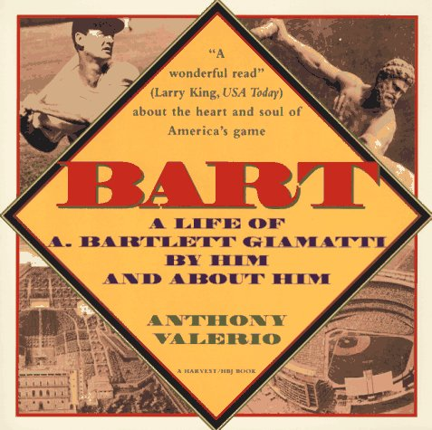 9780156106979: Bart: A Life of A. Bartlett Giamatti, by Him and About Him (A Harvest/Hbj Book)
