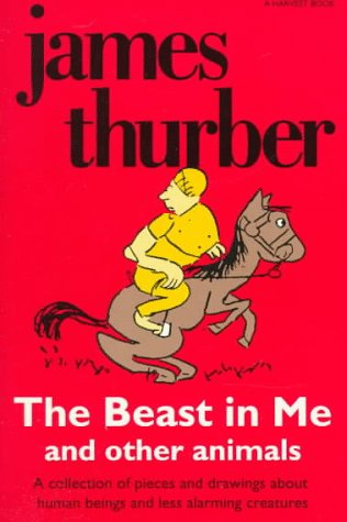 9780156108508: The Beast in Me and Other Animals: A Collection of Pieces and Drawings (Harvest Book)