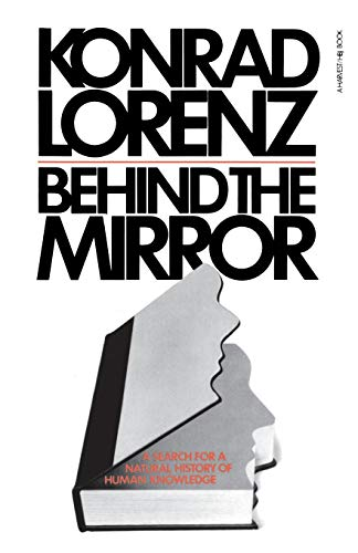 9780156117760: Behind The Mirror: A Search for a Natural History of Human Knowledge