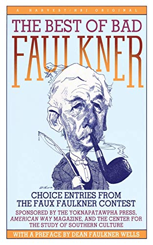 9780156118507: The Best of Bad Faulkner: choice entries from the faux faulkner contest