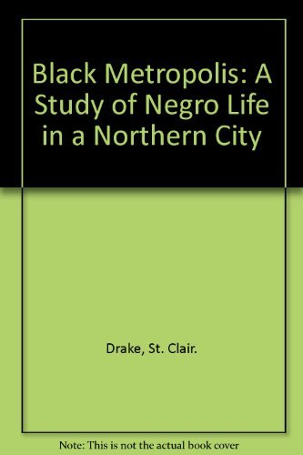 9780156130509: Black Metropolis: A Study of Negro Life in a Northern City