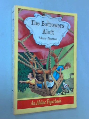 9780156136044: The Borrowers Aloft