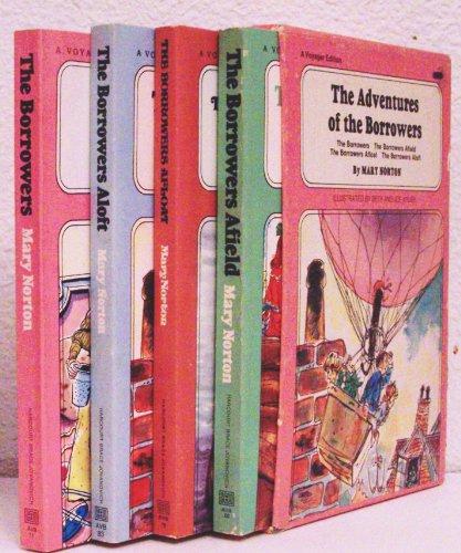9780156136051: The Adventures of the Borrowers: The Borrowers, The Borrowers Afield, The Borrowers Afloat, and The Borrowers Aloft