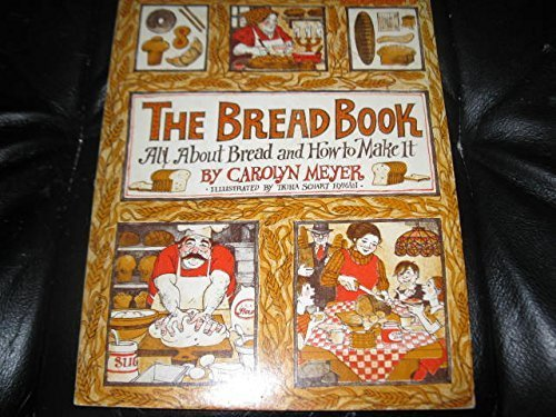 9780156140706: The Bread Book: All About Bread and How to Make It (Voyager Book ; Avb 106)