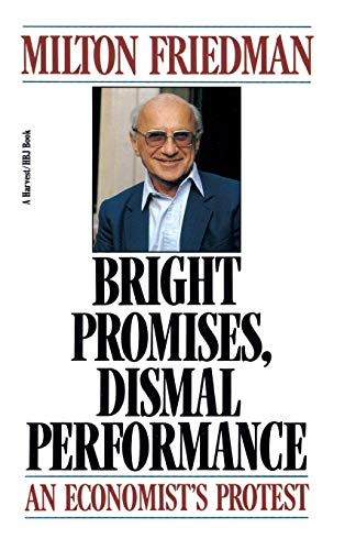 9780156141611: Bright Promises, Dismal Performance: An Economist's Protest (Harvest/HBJ Book)