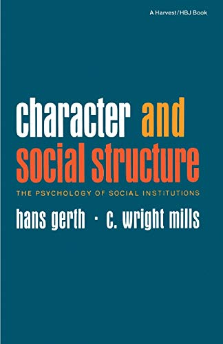 9780156167598: Character and Social Structure: The Psychology of Social Institutions
