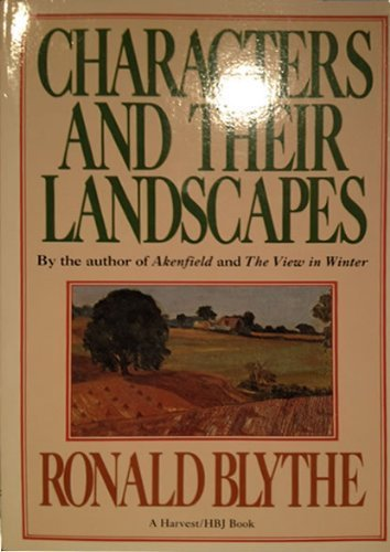 Characters And Their Landscapes (0156167638) by RONALD BLYTHE