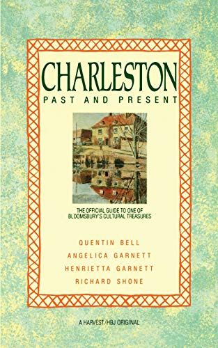 9780156167734: Charleston: Past and Present: The Official Guide to One of Bloomsbury's Cultural Treasures