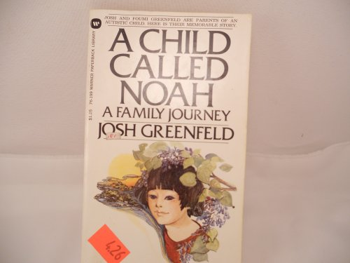 9780156168625: A Child Called Noah: A Family Journey