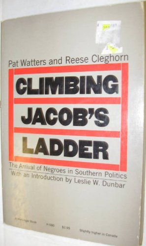 9780156181051: Climbing Jacob's Ladder: The Arrival of Negroes in Southern Politics