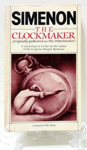 9780156181709: The Clockmaker: Originally Published in English as