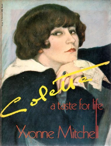 9780156185509: Colette: A taste for life (A Harvest/HBJ book)