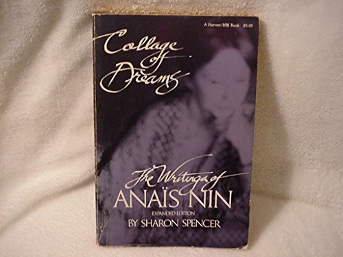 Collage of Dreams: the Writings of Anais Nin - Expanded Edition (A Harvest/HBJ Book): Spencer,...