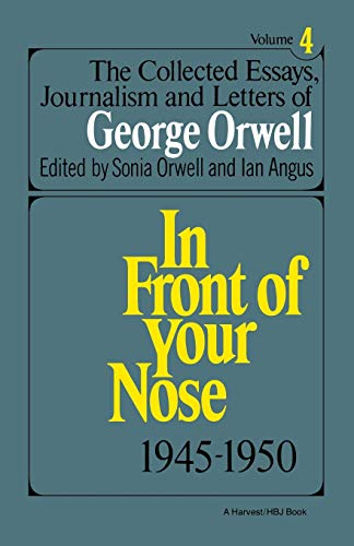 9780156186230: The Collected Essays, Journalism and Letters of George Orwell, Vol. 4, 1945-1950: 004 (In Front of Your Nose)