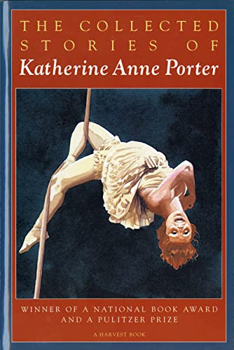 9780156188760: The Collected Stories of Katherine Anne Porter