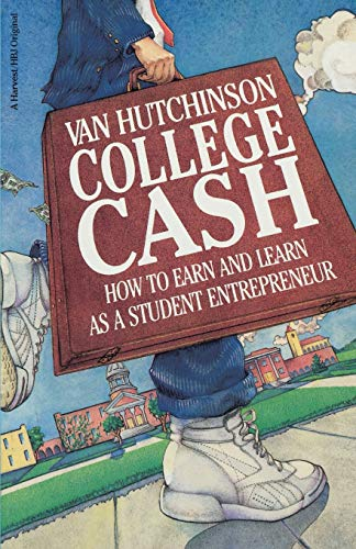 9780156191500: College Cash: How to Earn and Learn as a Student Entrepreneur