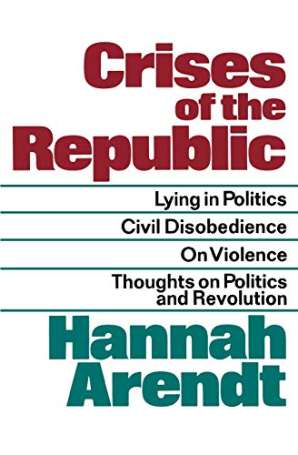 9780156232005: Crises of the Republic: Lying in Politics; Civil Disobedience; on Violence; Thoughts on Politics and Revolution