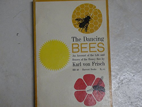 9780156238076: Dancing Bees: An Account of the Life and Senses of the Honey Bee