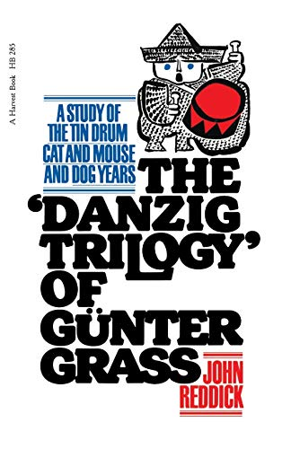 9780156238298: Danzig Trilogy Of Gunter Grass: A Study of the Tin Drum, Cat and Mouse, and Dog Years