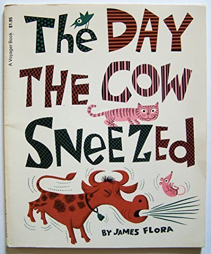 The Day the Cow Sneezed: Story and: Flora, James