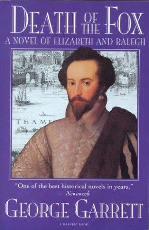 9780156252331: Death of the Fox: A Novel of Elizabeth and Ralegh