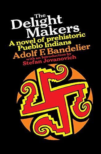 9780156252645: The Delight Makers a novel of prehistoric Pueblo Indians