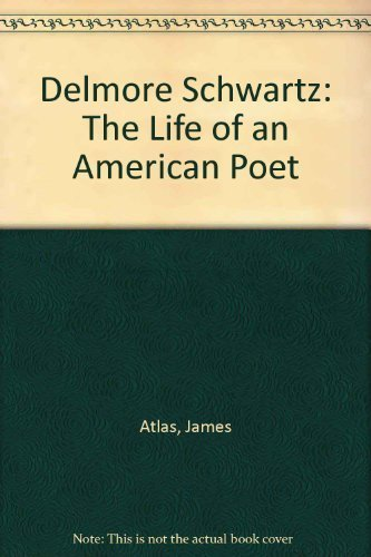 9780156252720: Delmore Schwartz: The Life of an American Poet