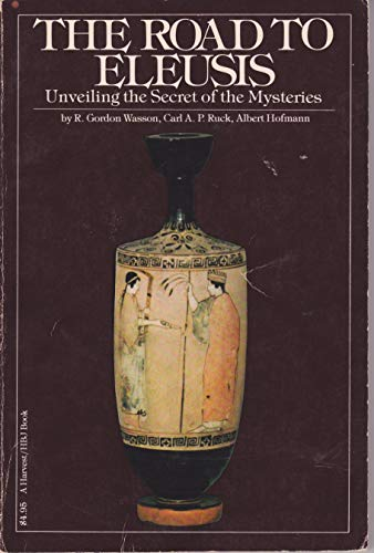 9780156252799: The Road to Eleusis: Unveiling the Secret of the Mysteries