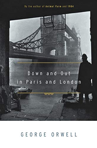 Down and Out in Paris and London: Orwell, George
