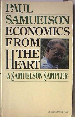 9780156275514: Economics from the Heart: A Samuelson Sampler