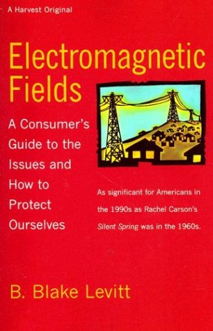 9780156281003: Electromagnetic Fields: A Consumer's Guide to the Issues and How to Protect Ourselves