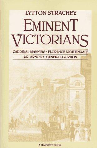 9780156286978: Eminent Victorians: Florence Nightingale, General Gordon, Cardinal Manning, Dr. Arnold