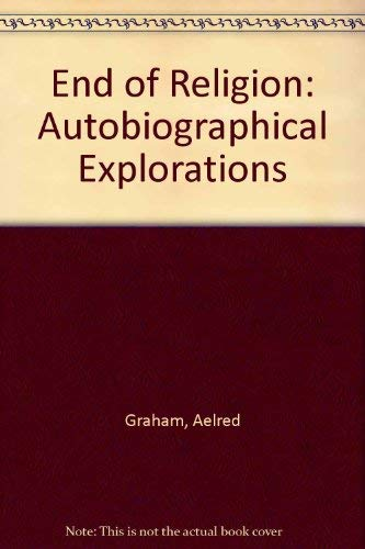 9780156287906: End of Religion: Autobiographical Explorations