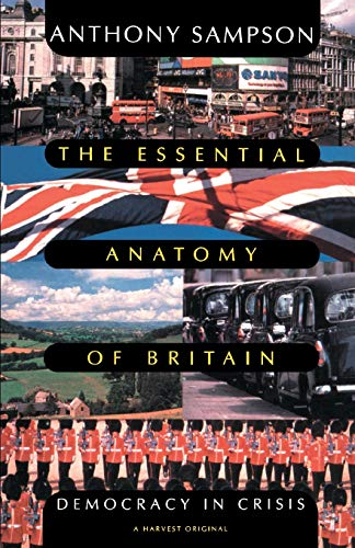 9780156290586: The Essential Anatomy of Britain: Democracy in Crisis