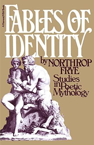 Fables Of Identity: Studies In Poetic Mythology: Northrop Frye