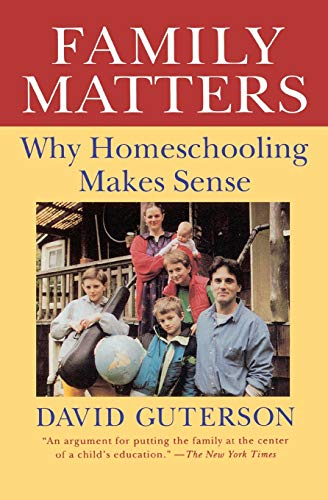 9780156300001: Family Matters: Why Home Schooling Makes Sense (Harvest Book)