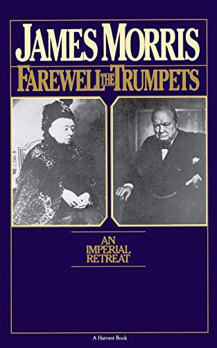 9780156302869: Farewell the Trumpets: An Imperial Retreat (Helen and Kurt Wolff Books)