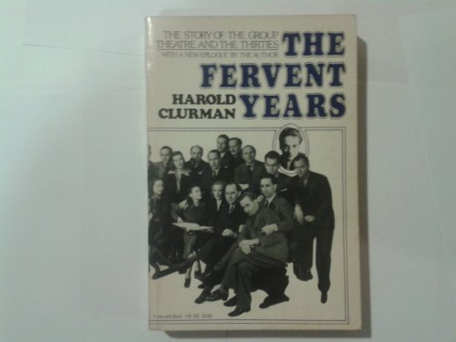 The Fervent Years: The Story of the: CLURMAN, Harold