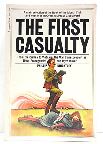 9780156311304: The First Casualty: From the Crimea to Vietnam