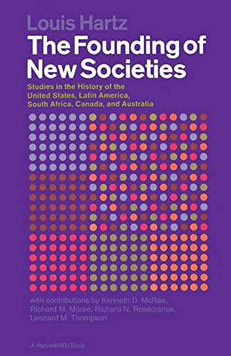 9780156327282: The Founding of New Societies: Studies in the History of the United States, Latin America, South Africa, Canada and Australia