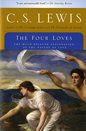 9780156329309: The Four Loves - the much beloved exploration of the nature of love