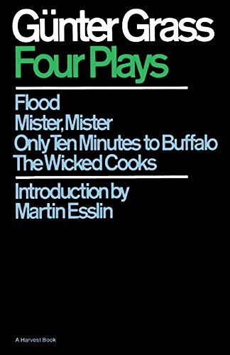 9780156331500: Four Plays: Flood/Mister, Mister/Only Ten Minutes to Buffalo/The Wicked Cooks