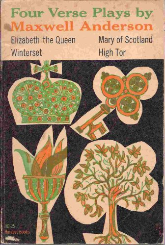 Four Verse Plays (Harvest Books, 25): Maxwell Anderson