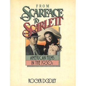 9780156339988: From Scarface to Scarlett: American Films in the 1930s #31639