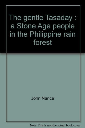 9780156347129: The Gentle Tasaday: A Stone Age People in the Philippine Rain Forest
