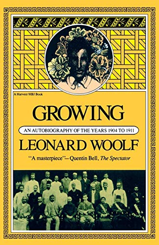 9780156372152: Growing: an Autobiography of the Years 1904 to 1911 (Harvest Book; Hb 320)