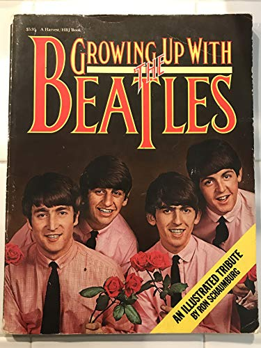 9780156373876: Growing up with the Beatles: An illustrated tribute